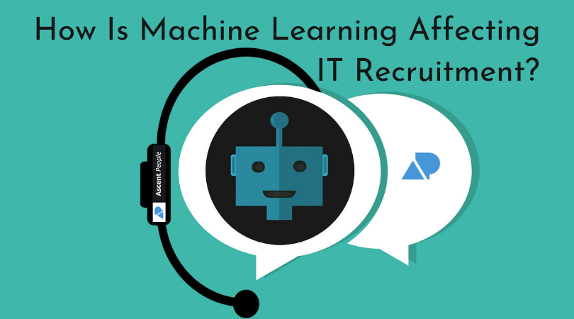 How Is Machine Learning Affecting IT Recruitment?