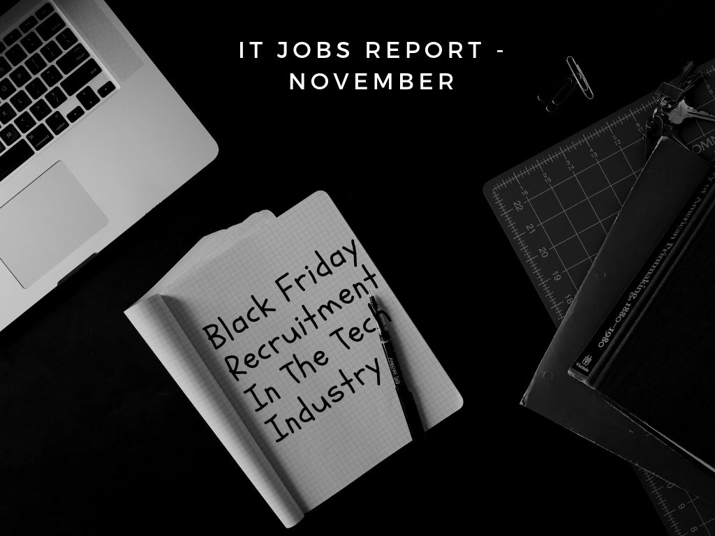 IT Jobs Report November – Black Friday Recruitment in The Tech Industry