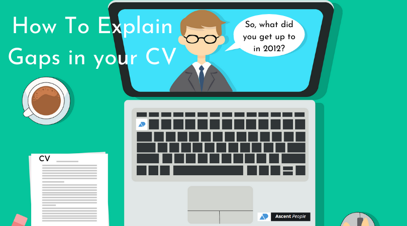 How To Explain Gaps In Your CV