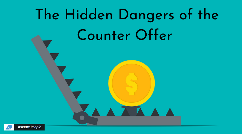 The Hidden Dangers of The Counter Offer
