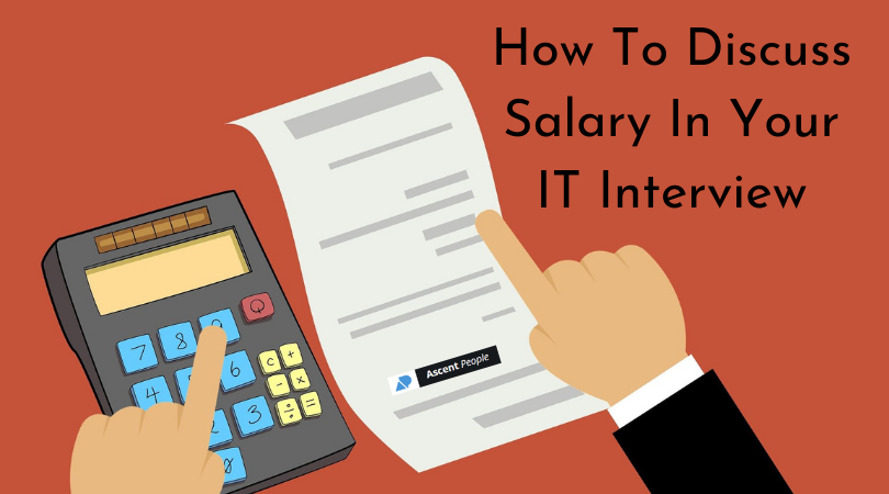 How To Discuss Salary In Your IT Interview