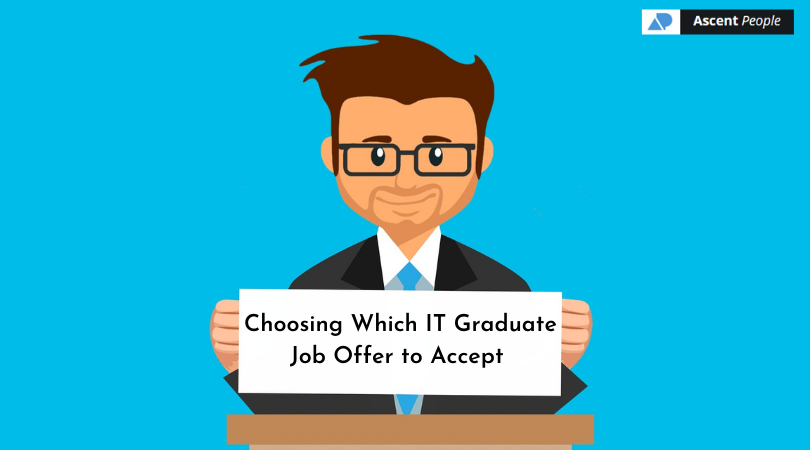 Choosing Which IT Graduate Job Offer to Accept