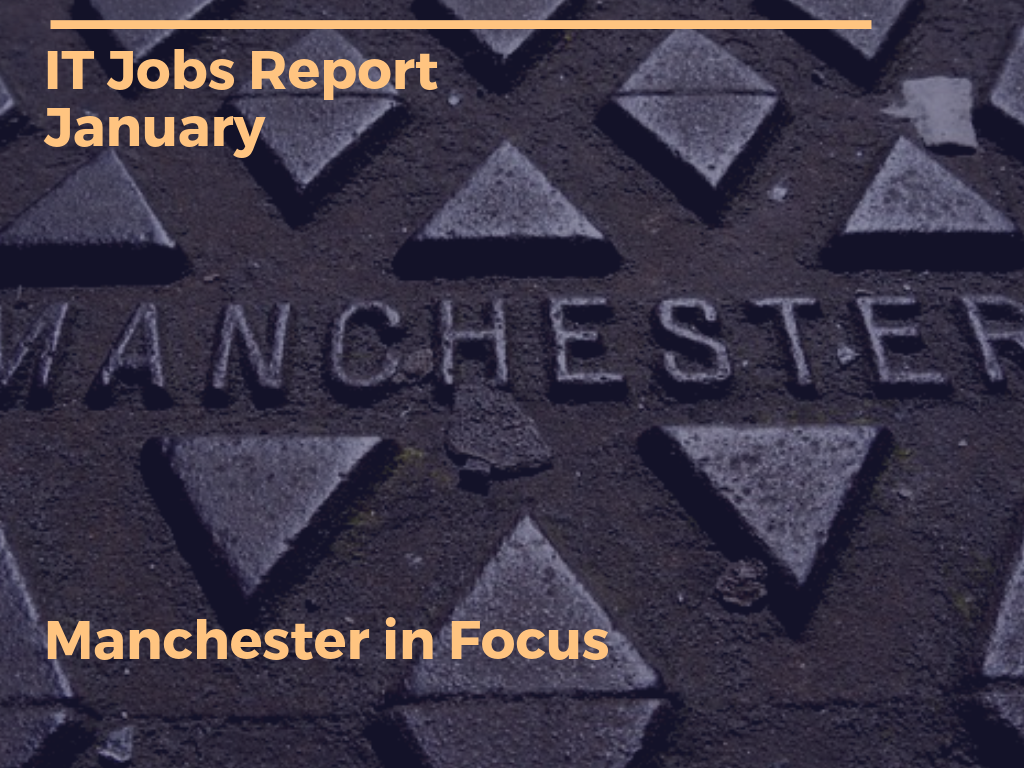 IT Jobs Report January – Manchester in Focus