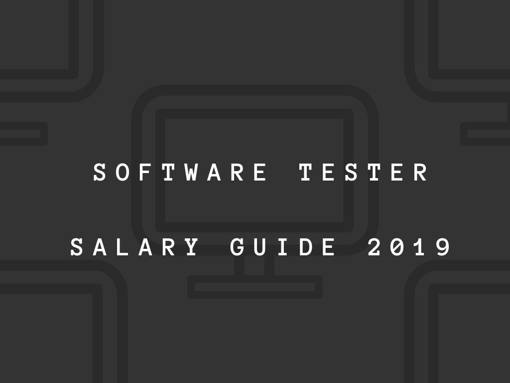 What Salary Can Software Testers Expect In 2019?